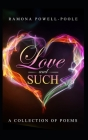 Love & Such: A collection of poems Cover Image