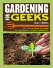 Gardening for Geeks: All the Science You Need for Successful Organic Gardening Cover Image