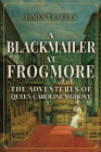 A Blackmailer at Frogmore: The Adventures of Queen Caroline's Ghost Cover Image