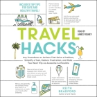 Travel Hacks: Any Procedures or Actions That Solve a Problem, Simplify a Task, Reduce Frustration, and Make Your Next Trip as Awesom Cover Image