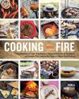 Cooking with Fire: From Roasting on a Spit to Baking in a Tannur, Rediscovered Techniques and Recipes That Capture the Flavors of Wood-Fired Cooking Cover Image