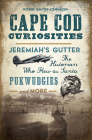 Cape Cod Curiosities: Jeremiah's Gutter, the Historian Who Flew as Santa, Pukwudgies and More Cover Image