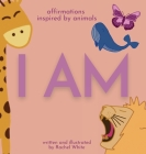I Am: affirmations inspired by animals Cover Image