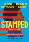 Stamped (For Kids): Racism, Antiracism, and You Cover Image