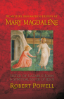 The Mystery, Biography, and Destiny of Mary Magdalene: Sister of Lazarus John & Spiritual Sister of Jesus Cover Image