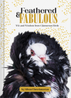 Feathered & Fabulous: Wit and Wisdom from Glamorous Birds Cover Image