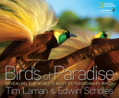 Birds of Paradise: Revealing the World's Most Extraordinary Birds Cover Image