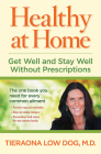 Healthy at Home: Get Well and Stay Well Without Prescriptions Cover Image