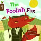The Foolish Fox (Traditional Tales) Cover Image