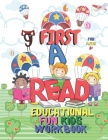 First Read Educational Fun Kids Workbook: Perfect For Children in Preschool, Kindergarten, 1st Grade (Engaging Activities For Young Children 4-8 Ages Cover Image
