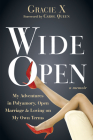 Wide Open: My Adventures in Polyamory, Open Marriage, and Loving on My Own Terms Cover Image
