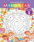 Mis primeros mandalas - Volumen 1: Libro para colorear de mandalas para niños y principiantes Cover Image