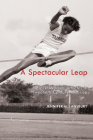 A Spectacular Leap: Black Women Athletes in Twentieth-Century America Cover Image
