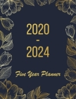 2020-2024 Five Year Planner: 2020-2024 planner. 60 Monthly Schedule Organizer -Agenda Planner For The Next Five Years, Appointment Notebook, Monthl Cover Image