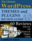 Ultimate 2013 WordPress Themes and Plugins Guide: Unlock the Power of WordPress in 2013 with the Most Potent Plugins and Themes! Cover Image