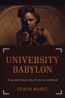 University Babylon: Film and Race Politics on Campus Cover Image