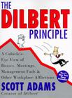 The Dilbert Principle: A Cubicle's-Eye View of Bosses, Meetings, Management Fads & Other Workplace Afflictions Cover Image