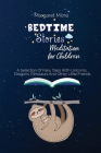 Bedtime Stories Meditation for Children: Selection Of Fairy Tales With Unicorns, Dragons, Dinosaurs And Other Little Friends Cover Image