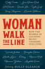 Woman Walk the Line: How the Women in Country Music Changed Our Lives (American Music) Cover Image
