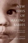 New Ways of Making Babies (Medical Ethics) Cover Image