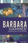 Barbara Hammer: Pushing Out of the Frame (Queer Screens) Cover Image