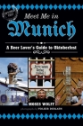 Meet Me in Munich: A Beer Lover's Guide to Oktoberfest Cover Image
