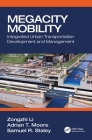 Megacity Mobility: Integrated Urban Transportation Development and Management Cover Image
