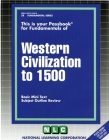 WESTERN CIVILIZATION TO 1500: Passbooks Study Guide (Fundamental Series) Cover Image