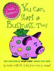 You Can Start a Business, Too! Cover Image