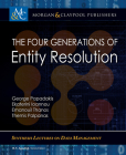 The Four Generations of Entity Resolution (Synthesis Lectures on Human-Centered Informatics) Cover Image