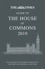 The Times Guide to the House of Commons 2019: The Definitive Record of Britain's Historic 2019 General Election Cover Image