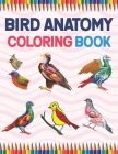 Bird Anatomy Coloring Book: Ornithology Coloring Book for Ornithologist. Bird Anatomy Coloring Book for Kids & Adults. The New Surprising Magnific Cover Image