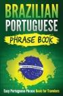 Brazilian Portuguese Phrase Book: Easy Portuguese Phrase Book for Travelers Cover Image