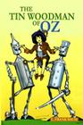 The Tin Woodman of Oz: The Classic Story for Children (Illustrated) Cover Image
