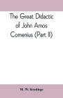 The great didactic of John Amos Comenius (Part II) Cover Image