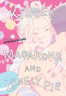 Kisses, Macarons, and Lonely Pie Cover Image