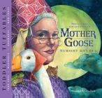 Toddler Tuffables: The Classic Collection of Mother Goose Nursery Rhymes: A Toddler Tuffable Edition (Book #2) Cover Image