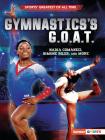 Gymnastics's G.O.A.T.: Nadia Comaneci, Simone Biles, and More Cover Image