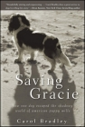 Saving Gracie: How One Dog Escaped the Shadowy World of American Puppy Mills Cover Image