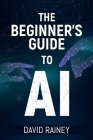 The Beginner's Guide to AI Cover Image