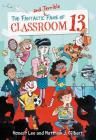 The Fantastic and Terrible Fame of Classroom 13 Cover Image