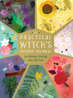 The Practical Witch's Guided Journal: For Wisdom, Healing, and Self-Love Cover Image