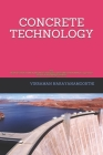 Concrete Technology: For BE/B.TECH/BCA/MCA/ME/M.TECH/Diploma/B.Sc/M.Sc/BBA/MBA/Competitive Exams & Knowledge Seekers Cover Image