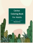 Cactus Coloring Book for Adults: Perfect Stress Relieving Coloring Book for Cactus Lovers Cover Image