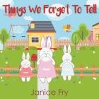 Things We Forget To Tell Cover Image