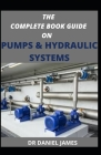 The Complete Book Guide on Pumps and Hydraulics System Cover Image