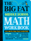 The Big Fat Middle School Math Workbook: 600 Math Practice Exercises (Big Fat Notebooks) Cover Image