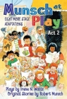 Munsch at Play ACT 2: Eight More Stage Adaptions Cover Image