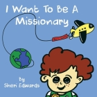 I Want To Be A Missionary Cover Image