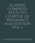 Illinois Compiled Statutes Chapter 215 Insurance 2020 Edition Vol 2 Cover Image